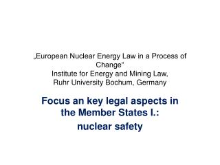 Focus an key legal aspects in the Member States  I. :  nuclear  s a fety