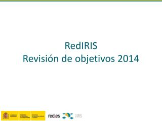 RedIRIS Revisión de objetivos 2014