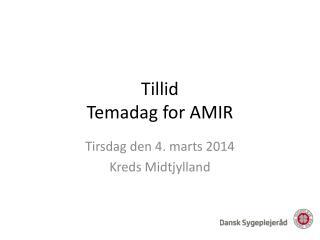 Tillid Temadag for AMIR