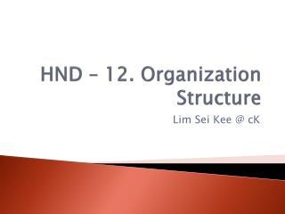 HND – 12. Organization  Structure