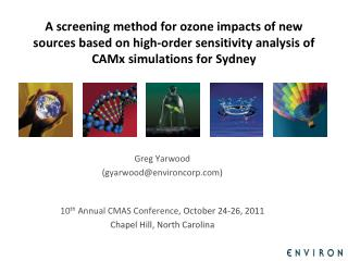 Greg  Yarwood (gyarwood@environcorp) 10 th Annual CMAS Conference,  October 24-26, 2011