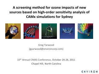 Greg  Yarwood (gyarwood@environcorp) 10 th Annual CMAS Conference,  October 24-26, 2011