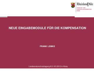 Neue Eingabemodule für die Kompensation Frank Lemke