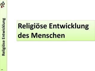 Religiöse Entwicklung des Menschen