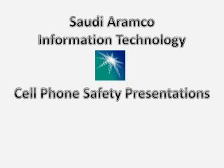 Saudi Aramco Information Technology Cell Phone Safety Presentations