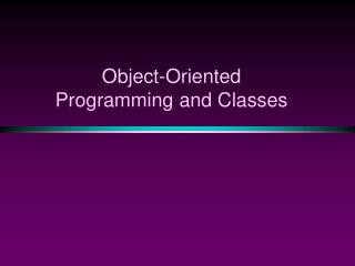 Object-Oriented Programming and Classes