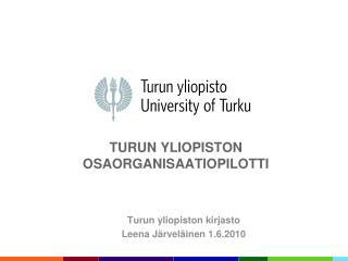 Turun yliopiston  osaorganisaatiopilotti
