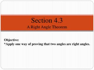 Section 4.3 A  Right Angle Theorem