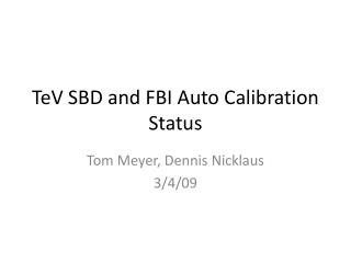 TeV SBD and FBI Auto Calibration Status