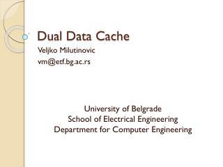 Dual Data Cache