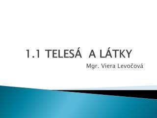 1.1 TELESÁ   A LÁTKY