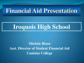 Michele Rizzo Asst. Director of Student Financial Aid Canisius College