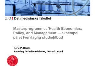 Terje P. Hagen Avdeling for helseledelse og helse�konomi