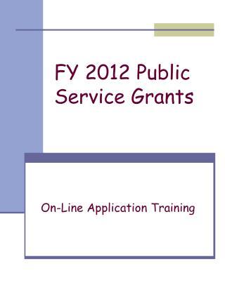 FY 2012 Public Service Grants