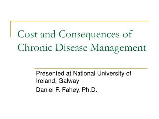 Cost and Consequences of Chronic Disease Management