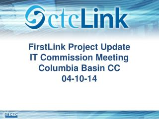 FirstLink  Project Update IT Commission Meeting Columbia Basin CC 04-10-14