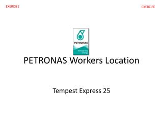 PETRONAS Workers Location