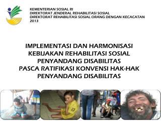 IMPLEMENTASI DAN  HARMONISASI KEBIJAKAN REHABILITASI  SOSIAL PENYANDANG DISABILITAS