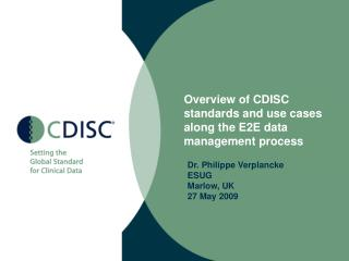 Overview of CDISC standards and use cases along the E2E data management process