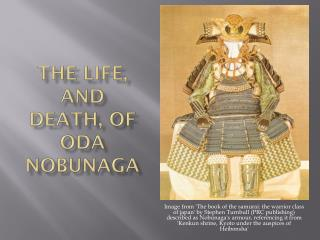 The Life, and Death, of  Oda  Nobunaga