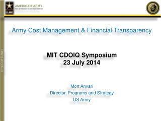 Army Cost Management & Financial Transparency MIT CDOIQ Symposium 23 July 2014 Mort Anvari