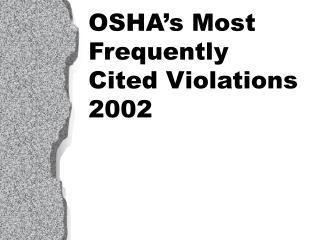 OSHA s Most Frequently  Cited Violations 2002