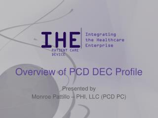 Overview of PCD  DEC Profile