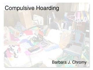 Compulsive Hoarding