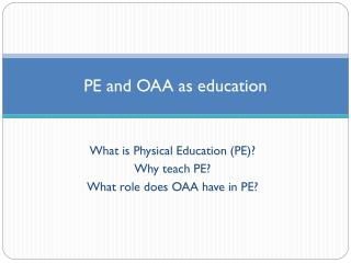 PE and OAA as education