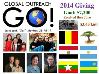 2014 Giving Goal: $7,200 Received thru  June $ 3,454.60