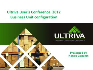 Ultriva User's  Conference   2012 Business Unit configuration
