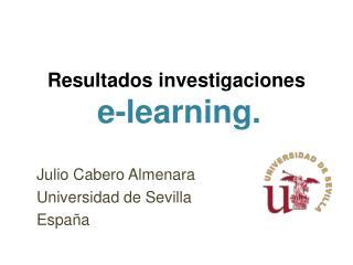 Resultados investigaciones e- learning .