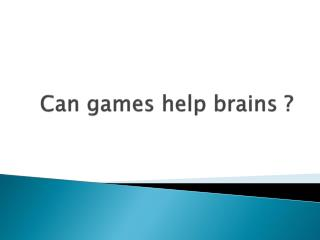 Can games help brains ?