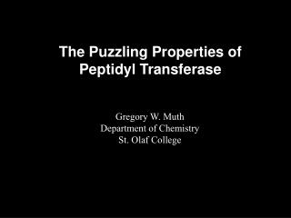 The Puzzling Properties of Peptidyl Transferase