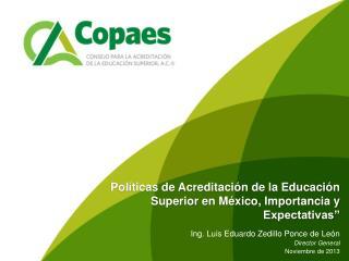 """Pol íticas de Acreditación de la Educación Superior en México, Importancia y Expectativas"""""""