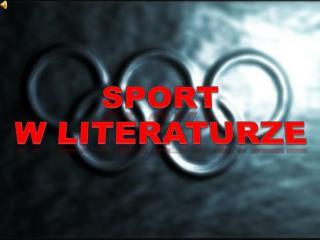 SPORT  W LITERATURZE