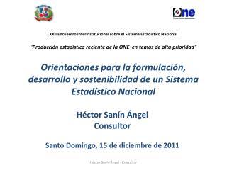 Héctor Sanín Ángel Consultor  Santo Domingo, 15 de diciembre de 2011