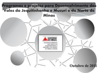 Programas e projetos para Desenvolvimento dos Vales do Jequitinhonha e Mucuri e do Norte de Minas