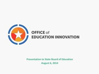 Presentation to State Board of Education August 6, 2014
