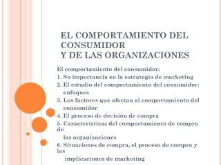 EL COMPORTAMIENTO DEL CONSUMIDOR  Y DE LAS ORGANIZACIONES