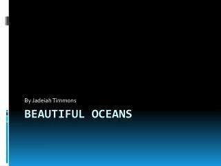Beautiful oceans