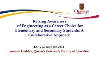 IAEVG: June 4th 2014 Lorraine Godden, Queen's University Faculty of Education