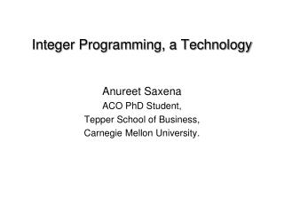Integer Programming, a Technology