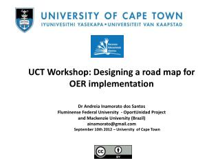 UCT Workshop:  Designing  a  road map  for OER  implementation