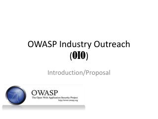 OWASP Industry  Outreach ( OIO )