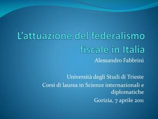 L attuazione del federalismo fiscale in Italia