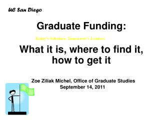 Graduate Funding: What  it is, where to find it, how to get it
