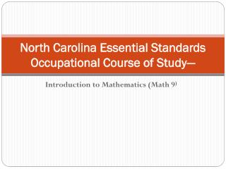 North Carolina Essential Standards  Occupational Course of Study —