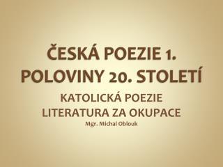 ČESKÁ POEZIE 1. POLOVINY 20. STOLETÍ