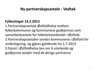Ny partnerskapsavtale - Vedtak